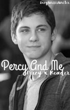 Percy and Me (Percy x Reader) by imthatlucygirl