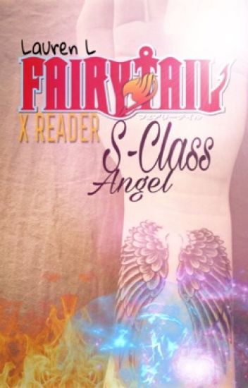 Fairy Tail X Reader: S-Class Angel