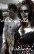 Walking Dead ~ Zombie Fanfiction by PieCandy