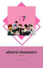 Absurd Classmates - Chatroom [97 Liners] ✔ by roseannee_
