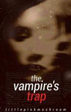 The Vampire's Trap  by littlepinkmushroom