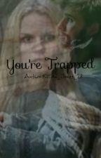 You're Trapped  by Killian_Jones_28