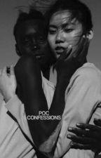 POC CONFESSIONS by allpoclivesmatter