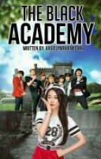 The Black Academy (BTS Fanfic) by ArgielynRhainePark