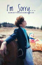 I'm Sorry...  j.jk  by xMintyKookieMochix