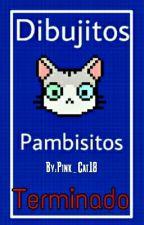 Dibujitos Pambisitos :'v  /Terminado/ by Pink_Cat18