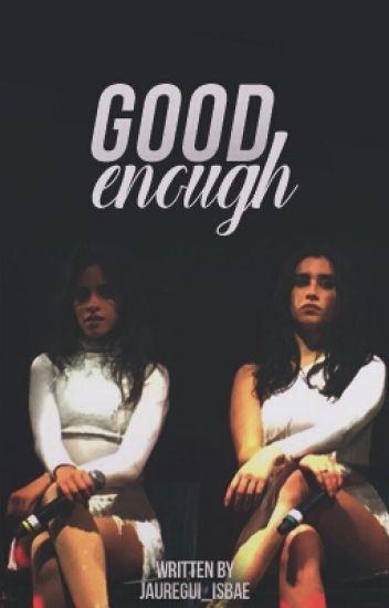 Good Enough (Camren)
