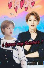 I loved my teacher by byun_mai_hyun