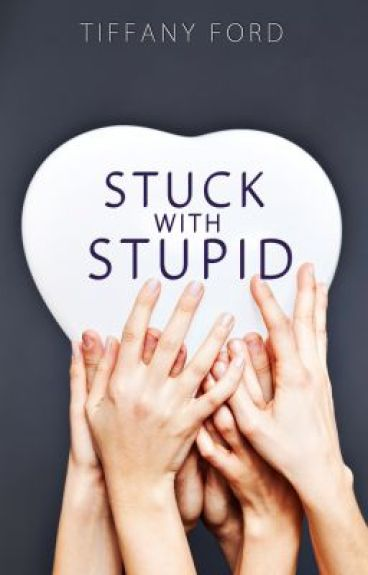 Stuck with Stupid (NOW PUBLISHED ON AMAZON) by sassysmartgurl93