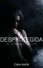 DESPROTEGIDA by astridcielo
