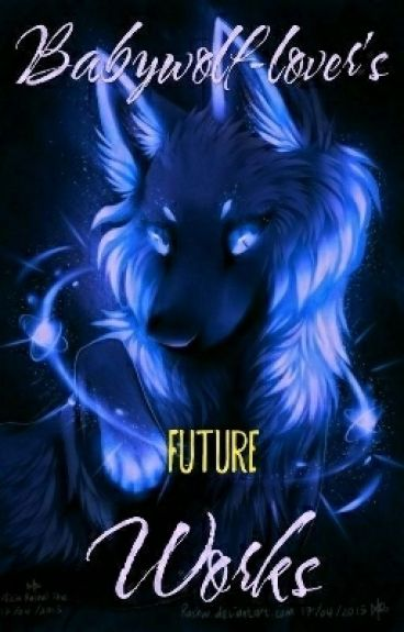Babywolf-lover Future Works