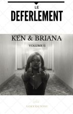 Briana X Ken 2: Le déferlement. by samourainono