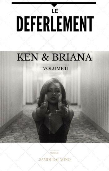 Briana X Ken 2: Le déferlement.