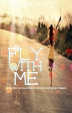 Fly With Me by courageoustimidity