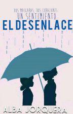El Desenlace by Chat_Sama