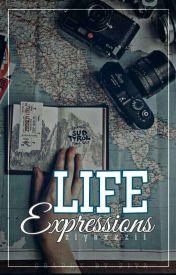 Life's Expressions by GoddessCythera