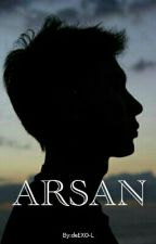 Arsan (To Be Continue) by deEXO-L