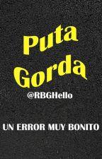 PUTA GORDA  by RBGhello