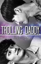Trolling Daddy::Suchen [Ara Verildi.] by kailanizeium