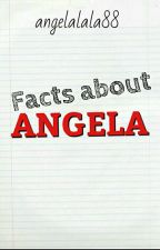 Facts About Angela (Scandal!) by angelalala88