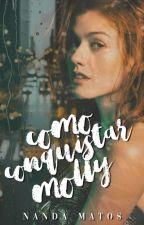 Tudo Para Conquistar Molly (#Oscarliterário2017) by _NandaM_