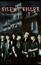 Silent Killer ( BTS Fanfic) ✔[Completed] by taehyungmine17