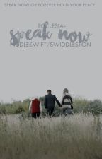 speak now {hiddleswift/swiddleston} by ecclesia-