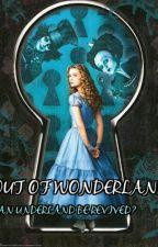 Out of Wonderland by _UnderlandGirl_