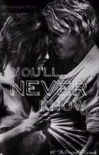 You'll Never Know by ThePowerOfKarma