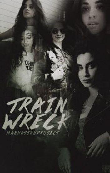 Trainwreck (Camren)