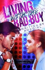 Living With The Bad Boy by awegirl