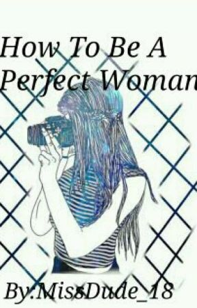 How to be a perfect women