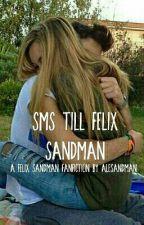 sms till felix sandman by AleSandman