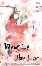 [Cổ Đại, Huyền Huyễn, Sư Đồ Luyến] Mộng Lệ Hoa Lạc - Lâm Tuyết Linh by YenTung21