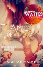 Flame Of Joy (A Pokémon Miscellaneous Story) by NaivEevee