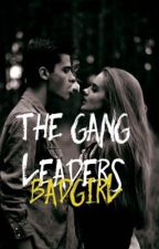 The Gang Leaders Bad girl by XxEpisodeWriterXxxxx