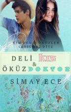 DELİ KIZ ve ÖKÜZ DOKTOR by SimayEce0