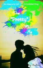 """The """"Pretty"""" In Me (slowly editing) by MadKairi"""