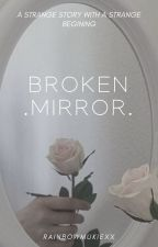 Broken Mirror | Muke by rainbowmukiexx