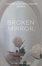 broken mirror; muke by rainbowmukiexx