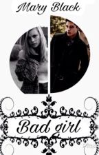 Bad girl by MaryBlack102
