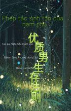 [Edit] Pháp Tắc Sinh Tồn Của Nam Hạng Ưu by plumiee947