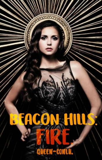 Beacon Hills: Fire [Teen Wolf]