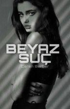 BEYAZ SUÇ  by Cerenbrbr8