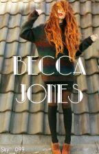 Becca Jones (TERMINADA) by Sky_099