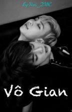 BTS Fanfic - NamJin - Vô Gian by Nari_DMC
