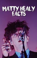 Matty Healy facts< by isaaclahex