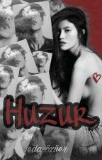 HUZUR by edasozuer
