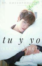 Tu Y Yo (Lee Sung Yeol) by DrinaLee062600