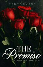 The Promise [Jaxon Riego FanFiction] by yentrovert